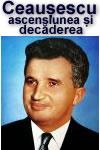 Ceaușescu – Ascensiunea și decăderea