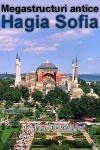Megastructuri antice – Hagia Sofia