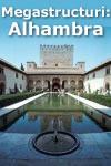 megastructuri antice alhambra Megastructuri antice   Alhambra