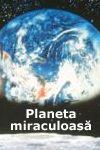 Planeta miraculoasă