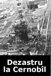 mmmiiiii Dezastrul de la Cernobîl