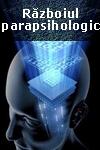 Războiul parapsihologic – dezvăluiri uimitoare