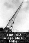 tunurile2 Tunurile uriaşe ale lui Hitler
