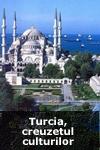 Turcia, creuzetul culturilor