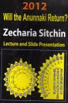 Zecharia Sitchin – Se vor întoarce Anunnaki în 2012?