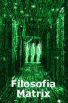 Revenirea la sursă – Filosofia Matrix