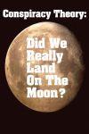 Teoria conspirației – A ajuns omul pe Lună?