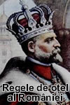 Carol I - Regele de otel al Romaniei